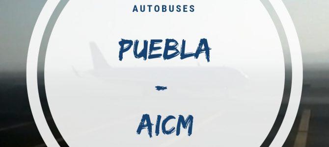 Autobuses de Puebla 4 Poniente al Aeropuerto de la Ciudad de México – AICM