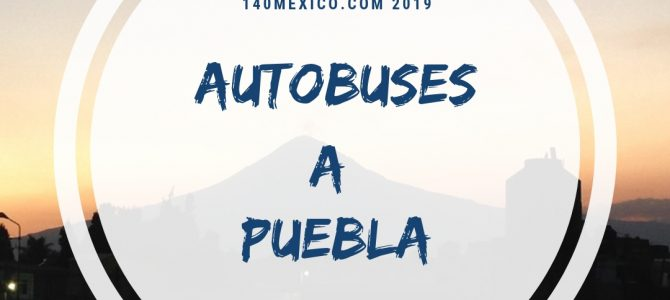 Autobuses para viajar a Puebla en Vacaciones de Semana Santa 2019